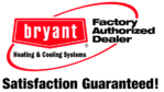 Bryant Factory Authorized Dealer Guaranteed